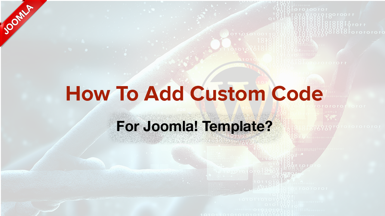 How to add custom code for Joomla! templates?