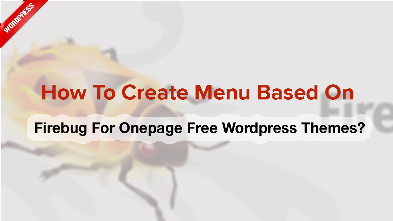 How to create menu based on Firebug for onepage Free WordPress themes?