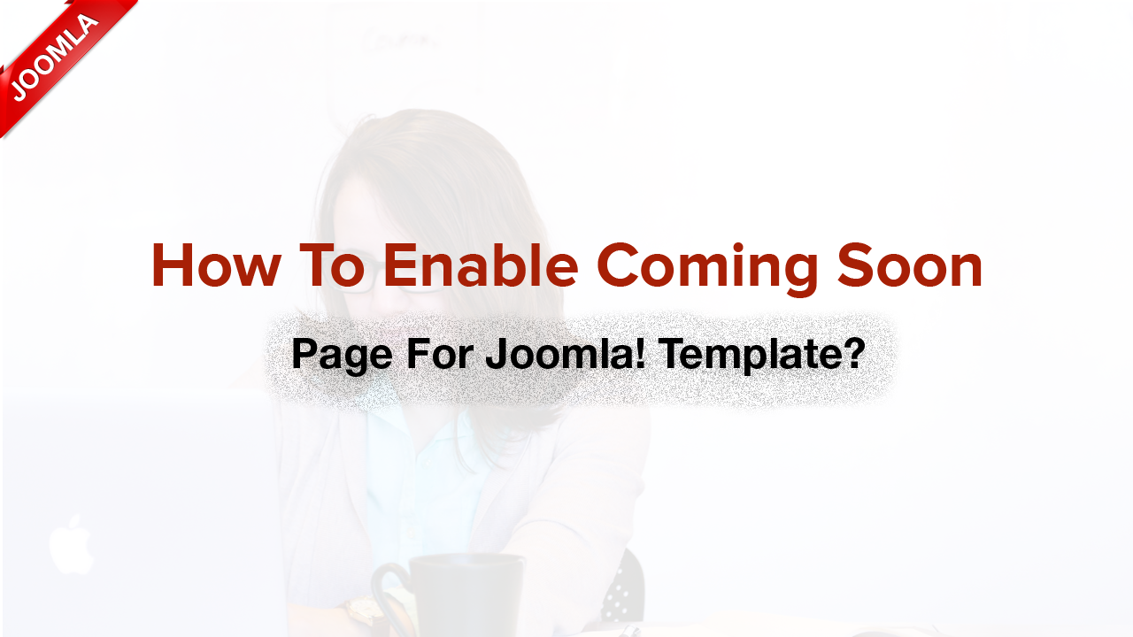 How to enable Coming Soon page for Joomla! templates?
