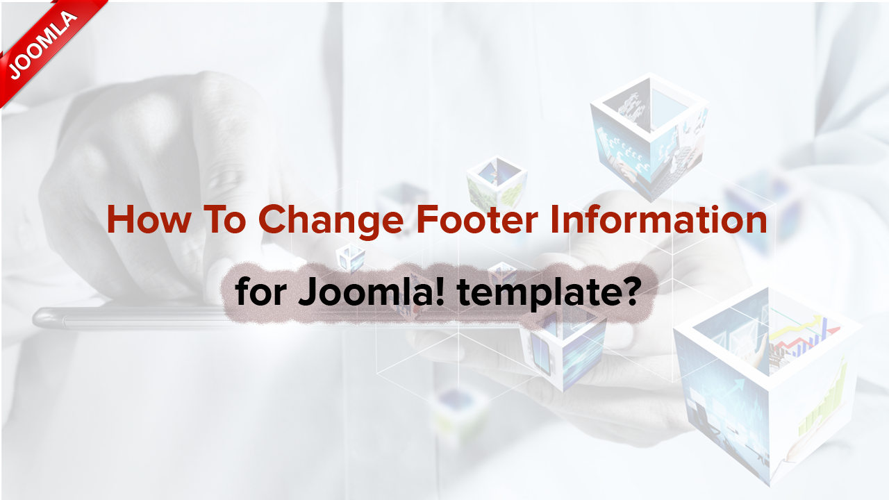 How to change footer information for Joomla! templates?