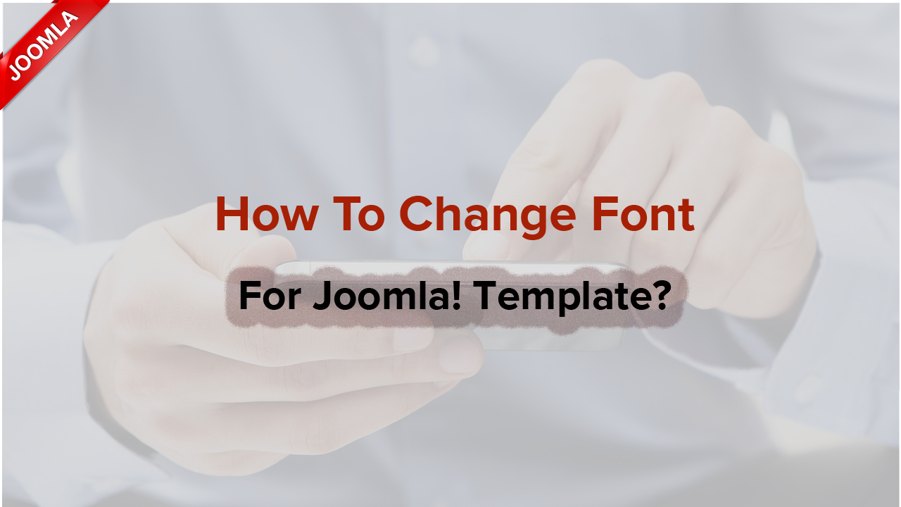 How to change font for Joomla! templates?