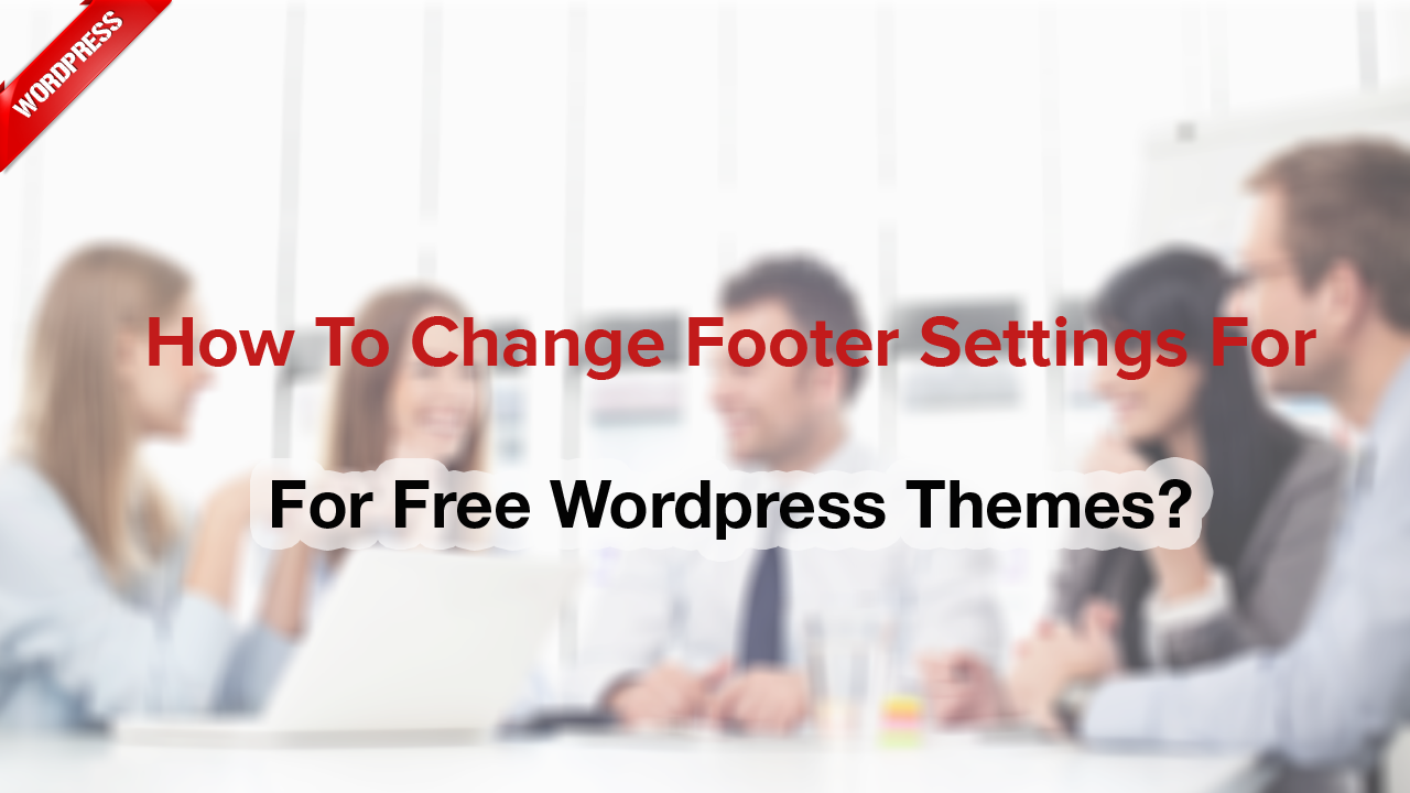How to change footer settings for Free WordPress themes?