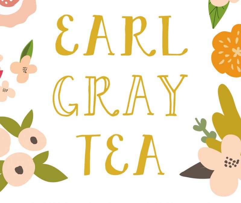 Cute Font For Bloggers: Earl Gray Tea
