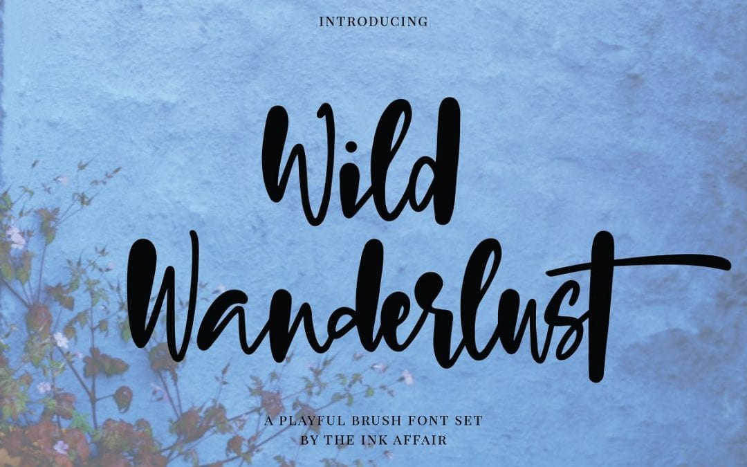 Wild Wanderlust Brush Script Typeface