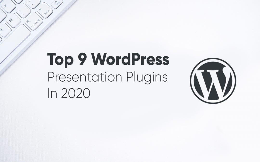 Top 9 WordPress Presentation Plugins In 2020