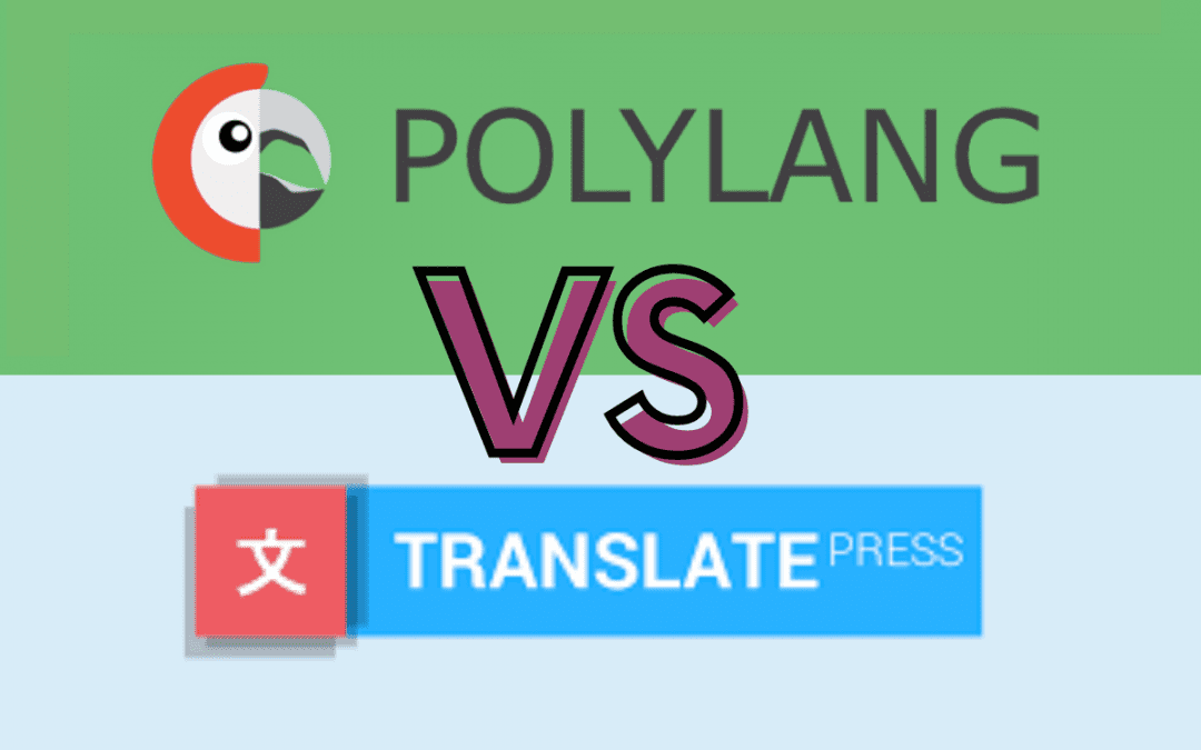 Polylang Vs TranslatePress: Which is the most effective plugin?