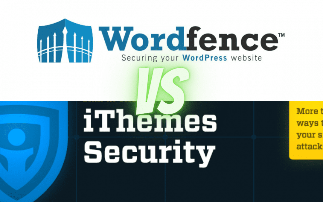 Wordfence Vs iThemes Security: Which one is the perfect choice for you?