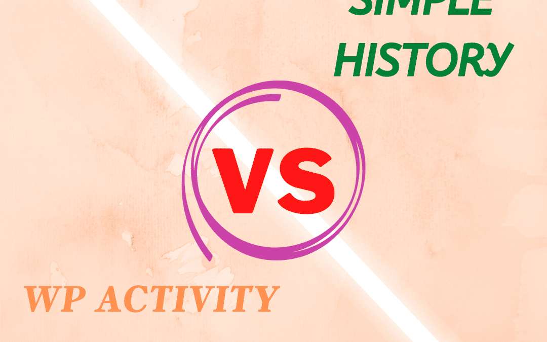 WP Activity Log Vs Simple History: Which one is better?