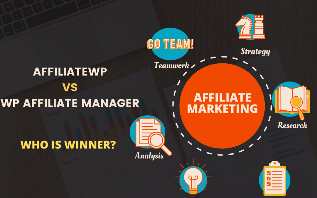 AffiliateWP Vs WP Affiliate Manager: Who is winner?