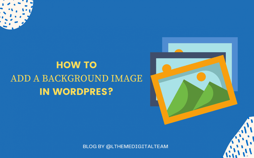 How to add a background image in WordPress?