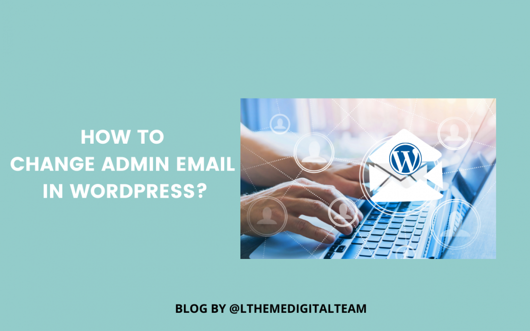 How to Change Admin Email in WordPress?