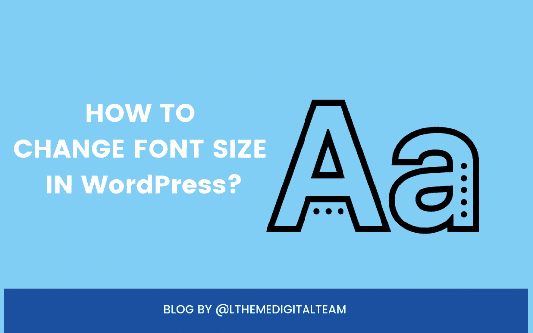 How to change font size in WordPress? (with easy steps)