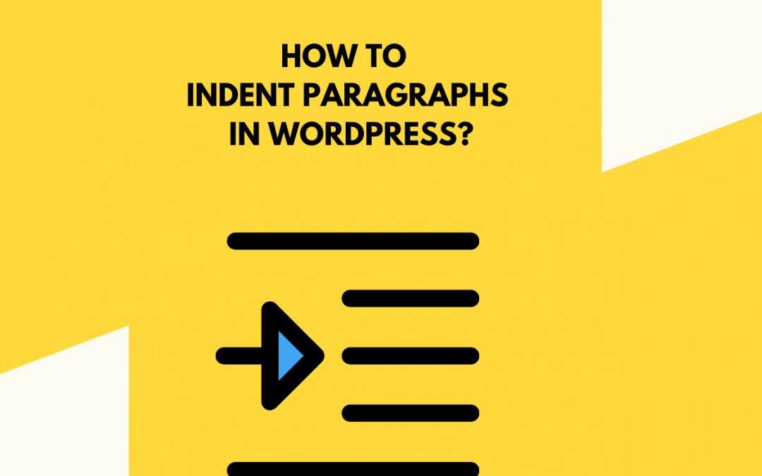 How to Indent Paragraphs in WordPress?