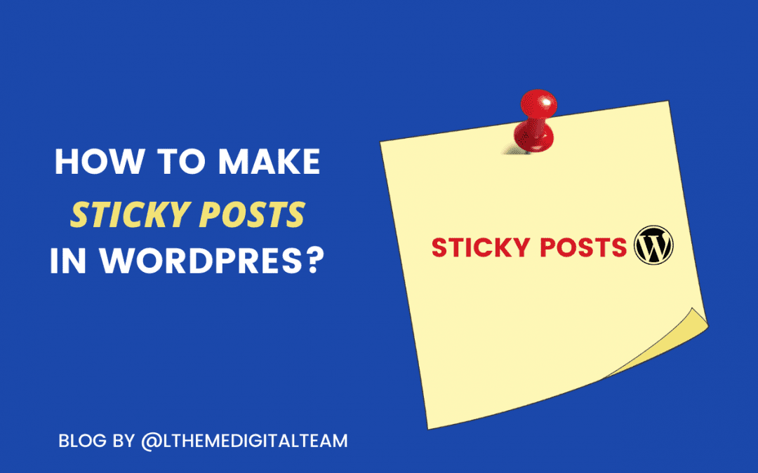 How to make sticky posts in WordPress? ( step by step)