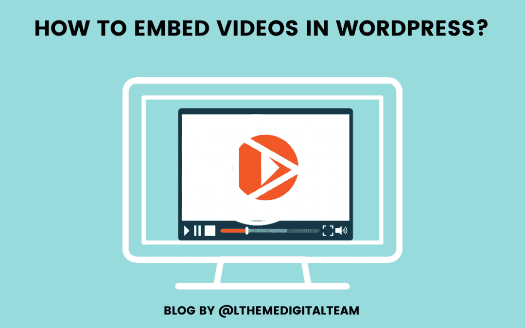 How to Embed Videos in WordPress Blog Posts easily?