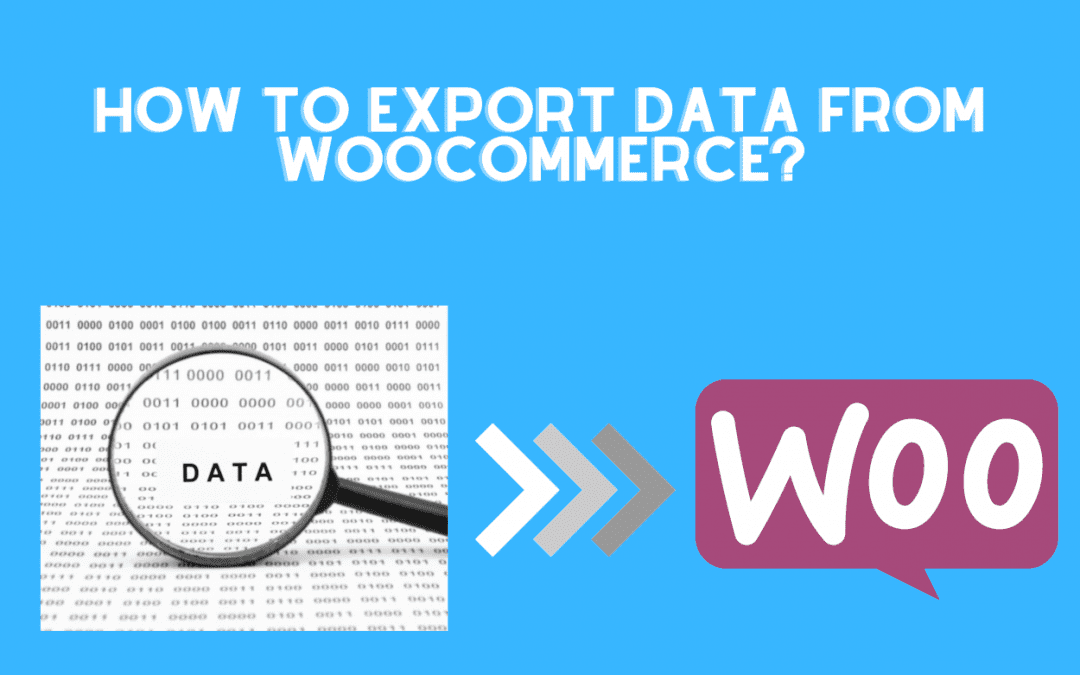 How to export data from WooCommerce?