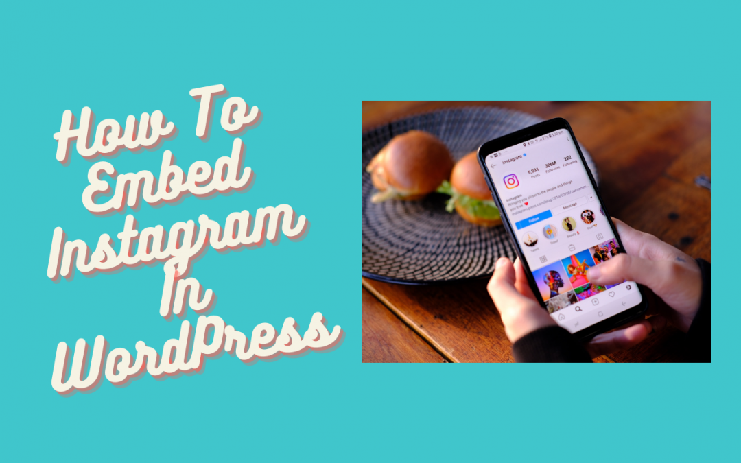 How to embed Instagram in WordPress site