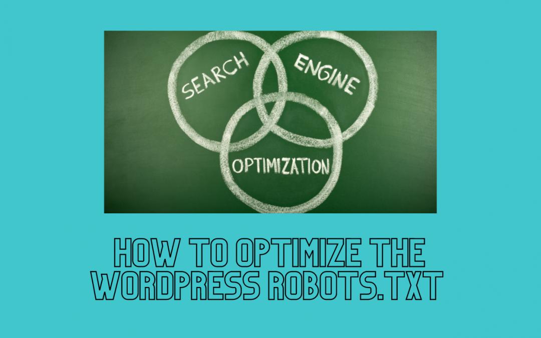 How to Optimize the WordPress Robots.txt